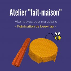 "Atelier ""Fait-maison"" - Beewrap @ local de l'association"